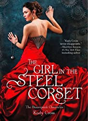 The Girl in the Steel Corset by Kady Cross (2012-08-06)