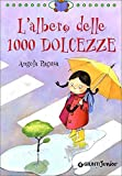 L'albero delle 1000 dolcezze. Ediz. illustrata