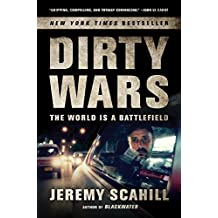 Dirty Wars: The World Is a Battlefield by Jeremy Scahill (2014-09-30)