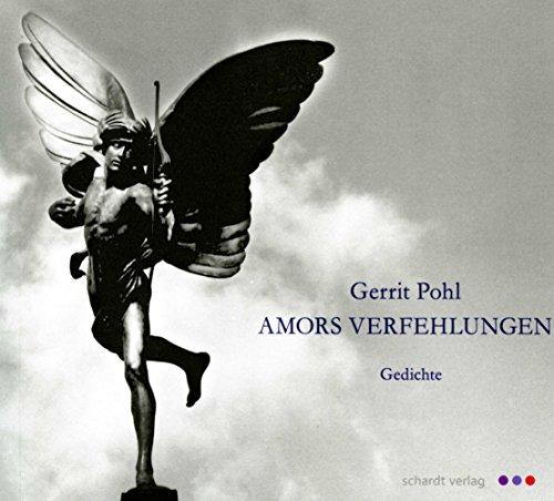 Amors Verfehlungen: Gedichte