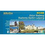Elster-Radweg Radfernweg Berlin-Leipzig: Entlang der Weißen Elster vom Elstergebirge nach Halle (Saale) und von Leipzig nach Berlin, 480 km (Bikeline Radtourenbücher)