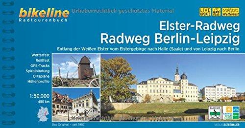 Preisvergleich Produktbild Elster-Radweg Radfernweg Berlin-Leipzig: Entlang der Weißen Elster vom Elstergebirge nach Halle (Saale) und von Leipzig nach Berlin, 480 km (Bikeline Radtourenbücher)