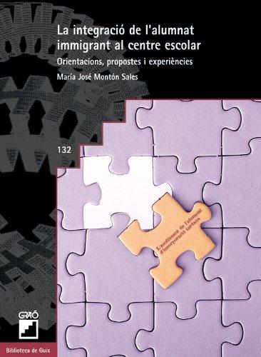 La integració de l'alumnat inmigrant al centre escolar : orientacions, propostes i experiències