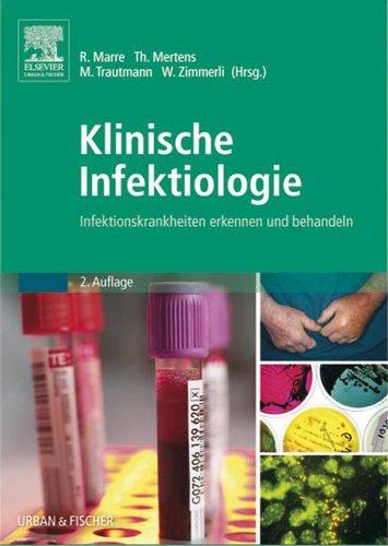 Klinische Infektiologie: Infektionskrankheiten erkennen und behandeln