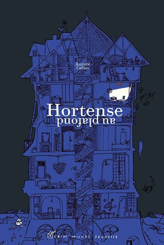 Hortense Au Plafond par Aurore Callias