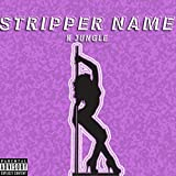 Stripper Name [Explicit]