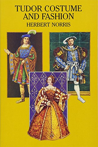 Tudor Costume and Fashion (Dover Fashion and Costumes)