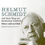 Auf dem Weg zur deutschen Einheit. 6 CDs + mp3-CD: Bilanz und Ausblick - Helmut Schmidt