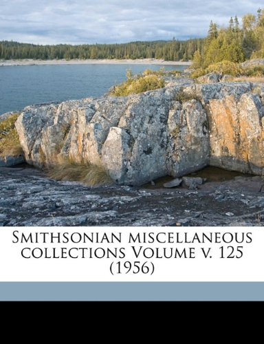 Smithsonian miscellaneous collections Volume v. 125 (1956)