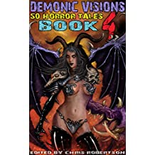 Demonic Visions 50 Horror Tales Book 4