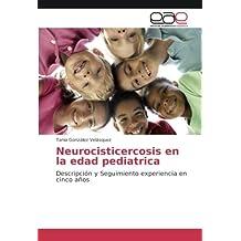 Neurocisticercosis en la edad pediatrica: Descripción y Seguimiento experiencia en cinco años