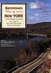 Backroads of New York: Your Guide to New York's Most Scenic Backroad Adventures by Kim Knox Beckius (2007-07-15)