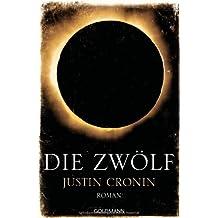 """Die Zwölf: Band 2 der """"Passage-Trilogie"""" - Roman"""