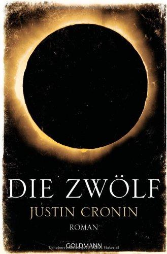"""Buchseite und Rezensionen zu 'Die Zwölf: Band 2 der """"Passage-Trilogie"""" - Roman' von Justin Cronin"""