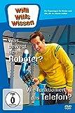 Willi will's wissen - Was bewegt den Roboter? / Wie funktioniert das Telefon?