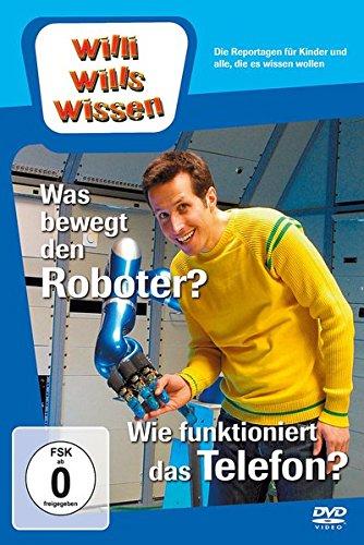 Willi will's wissen - Was bewegt den Roboter? / Wie funktioniert das Telefon? (Fernseher Telefon Und)