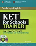 KET for school trainer. Practice tests with answers. Per le Scuole superiori. Con CD Audio