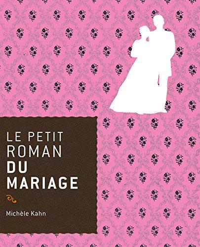 Le petit roman du mariage par Michèle Kahn