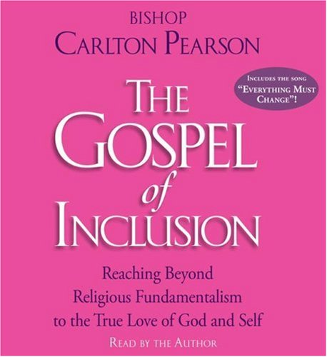 The Gospel of Inclusion: Reaching Beyond Religious Fundamentalism to the True Love of Godand Self