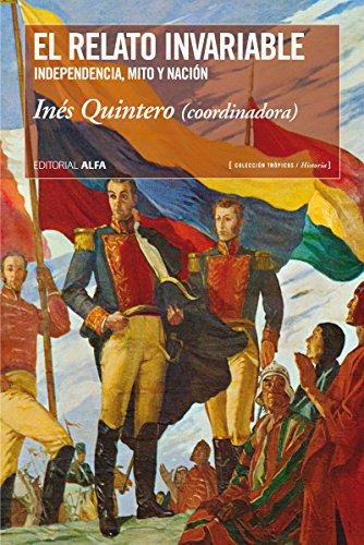 El relato invariable: Independencia, mito y nación (Trópicos nº 95)