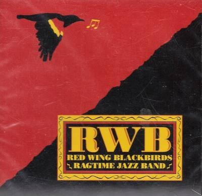 Red Wing Blackbirds Ragtime Jazz Band by Red Wing Blackbirds (2003-08-03) - Red Wing Blackbird