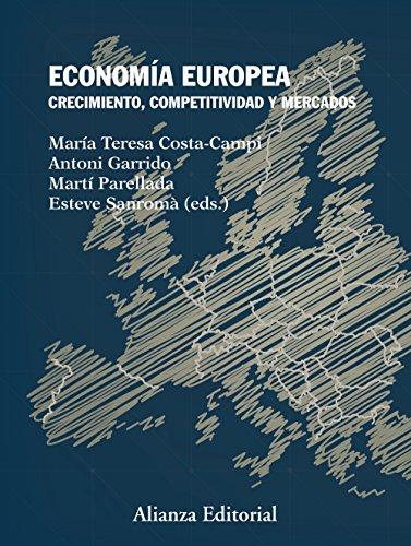 Economía europea: Crecimiento, competitividad y mercados (El Libro Universitario - Manuales)