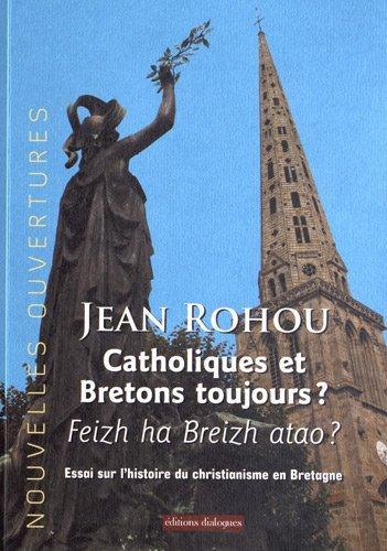 CATHOLIQUES ET BRETONS TOUJOUR