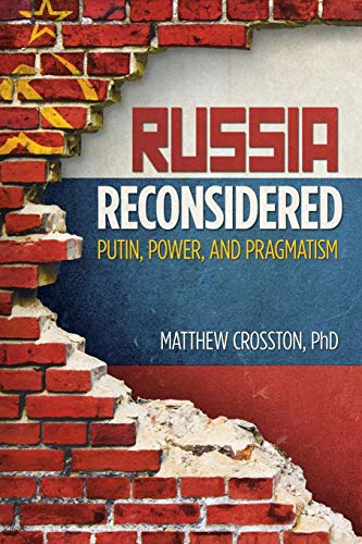 Russia Reconsidered: Putin, Power, and Pragmatism