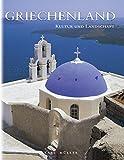 Kultur und Landschaft: Griechenland -