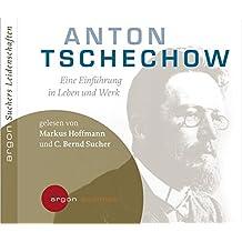 Suchers Leidenschaften: Anton Tschechow: Eine Einführung in Leben und Werk