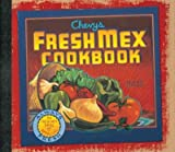 [Chevys Fresh Mex Cookbook [ CHEVYS FRESH MEX COOKBOOK BY Ten Speed Press ( Author ) May-01-2000[ CHEVYS FRESH MEX COOKB