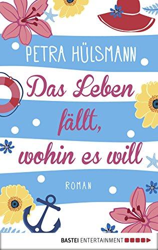 Das Leben fällt, wohin es will: Roman (Hamburg-Reihe 4) (Leben Ein Kindle Wie Man)