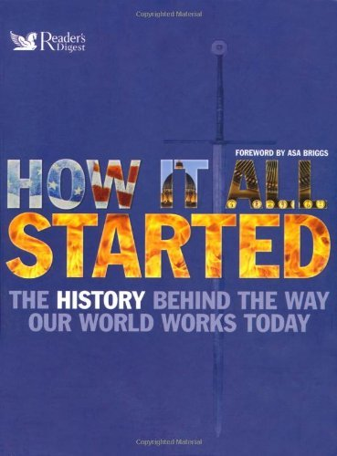 how-it-all-started-the-history-behind-the-way-our-world-works-today-by-tony-allen-2009-02-28
