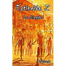 Extinción Z. Los elegidos: Los muertos buscan presas, los vivos solamente sobrevivir