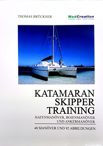 Preisvergleich Produktbild Kat-Skippertraining: Hafenmanöver, Bojenmanöver und Ankermanöver