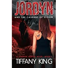 Jordyn and the Caverns of Gloom: A Daemon Hunter Novel book 2 by Tiffany King (2013-08-15)