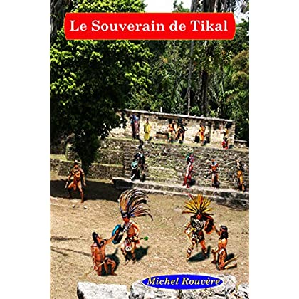 Le Souverain de Tikal