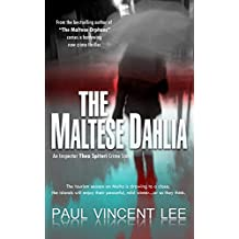 The Maltese Dahlia (An Inspector Thea Spiteri Crime Story Book 2)