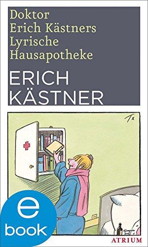 Doktor Erich Kästners Lyrische Hausapotheke: Neuausgabe (German Edition)