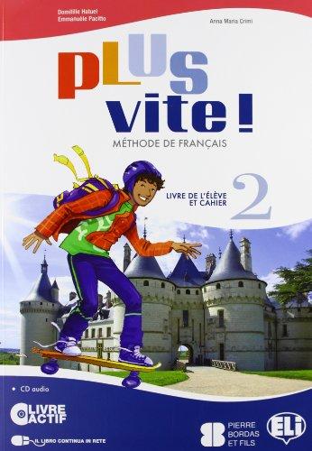 Plus vite! 2 Livre et cahier. Ediz. multi. Con espansione online. Per la Scuola media. Con CD-ROM
