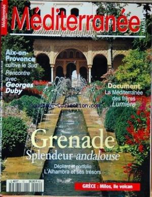MEDITERRANEE MAGAZINE [No 12] du 01/01/1990 - GRENADE - SPLENDEUR ANDALOUSE - LA MEDITERRANEE DES FRERES LUMIERE - AIX-EN-PROVENCE - CULTIVE LE SUD - RENCONTRE AVEC GEORGES DUBY - GRECE - MILOS ILE VOLCAN