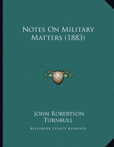 Notes on Military Matters (1883)
