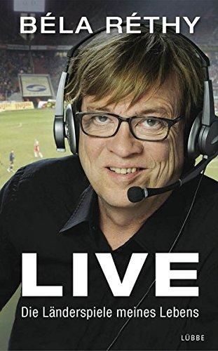 Live: Die Länderspiele meines Lebens