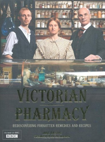 Victorian Pharmacy Remedies and Recipes by Jane Eastoe Published by Pavilion (2010)
