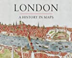 London: A History in Maps (London Top...
