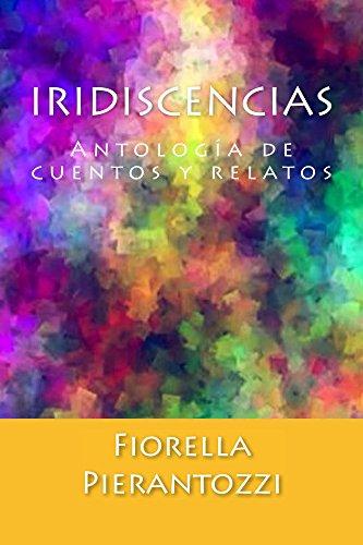 Iridiscencias: Antología de cuentos y relatos (Spanish Edition)