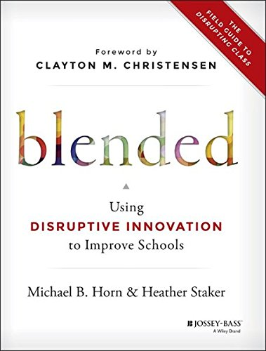 blended-using-disruptive-innovation-to-improve-schools