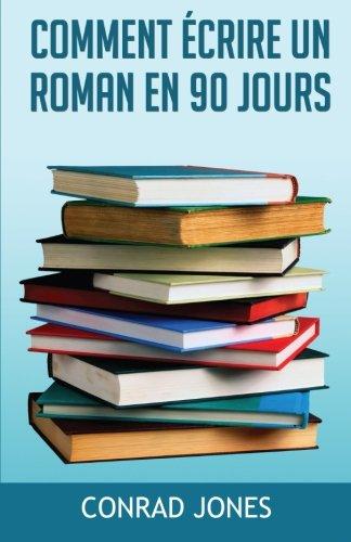 Comment Écrire Un Roman En 90 Jours?