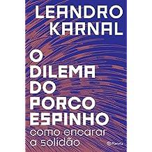 O dilema do porco-espinho (Portuguese Edition)