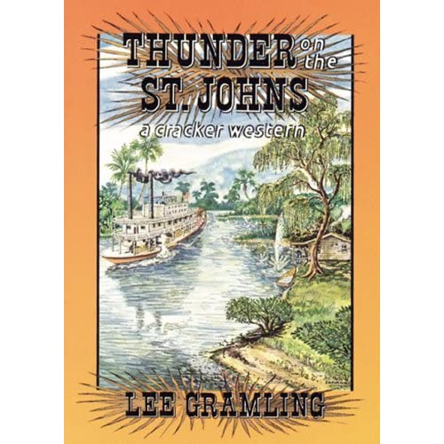 Thunder on the St. Johns (Cracker Western) by Lee Gramling (1994-10-01)